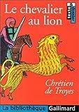 Yvain, le Chevalier au lion by Chrétien de Troyes (2001-01-17) - Gallimard - 17/01/2001