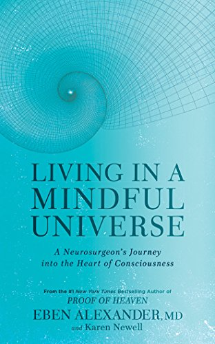 Living in a Mindful Universe: A Neurosurgeon's Journey into the Heart of Consciousness: Library Edition
