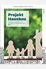 Projekt Hausbau - Das Familien-Bautagebuch für unvergessliche Bauphasenerlebnisse (#7) Taschenbuch