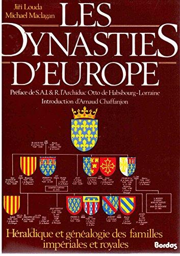 Relié - Les dynasties d europe - héraldique et généalogie des familles impériales et royales par Michael Maclagan