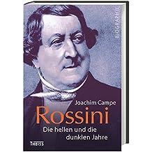 Rossini: Die hellen und die dunklen Jahre