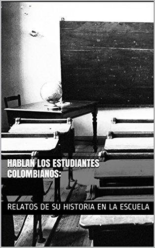 HABLAN LOS ESTUDIANTES COLOMBIANOS: