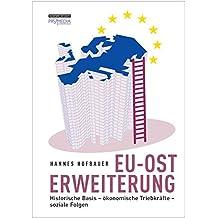 EU-Osterweiterung: Historische Basis - ökonomische Triebkräfte - soziale Folgen