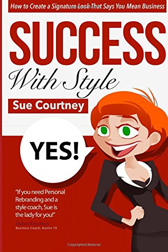 success-with-style-how-to-create-a-signature-look-that-says-you-mean-business