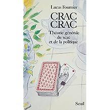 Crac-crac: Théorie générale du sexe et de la politique