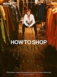 How to Shop with Mary, Queen of Shops by Mary Portas (17-May-2007) Hardcover