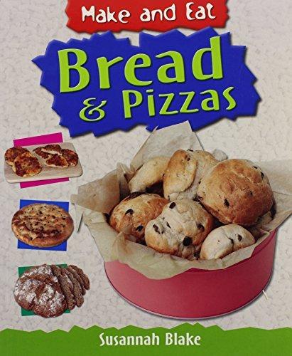 Bread & Pizzas (Make and Eat) by Susannah Blake (2009-04-03)