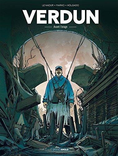 Verdun (1) : Avant l'orage