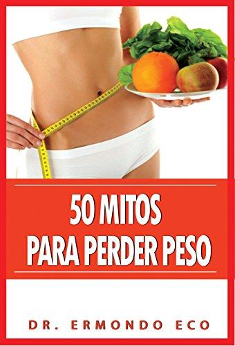 50 Mitos Para Perder Peso eBook: Ermondo Eco: Amazon.es: Tienda Kindle