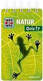 WAS IST WAS Quiz Natur: Über 100 Fragen und Antworten! Mit Spielanleitung und Punktewertung (WAS IST WAS Quizblöcke)