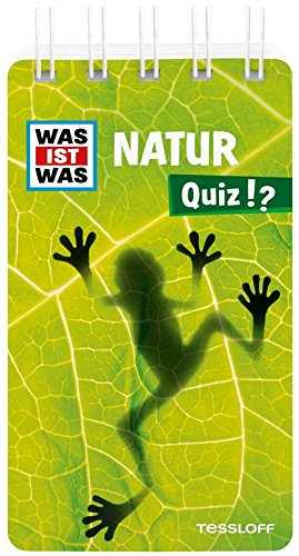 (WAS IST WAS Quiz Natur: Über 100 Fragen und Antworten! Mit Spielanleitung und Punktewertung (WAS IST WAS Quizblöcke))