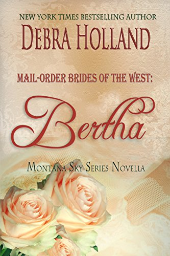 Mail-Order Brides of the West: Bertha: A Montana Sky Series Novel (English Edition) (Mail Order Brides Holland)