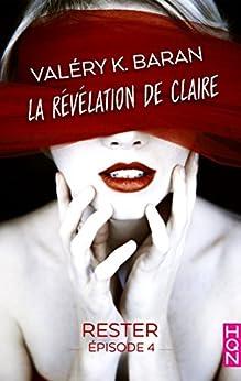 La révélation de Claire - Rester (épisode 4) : La révélation de Claire S2E4 par [K. Baran, Valéry]