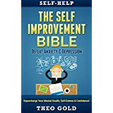"Self Help: Self Help: The ""Self Improvement"" Bible: Defeat - Anxiety & Depression, Supercharge Your - Mental Health, Self Esteem & Confidence (Self Help ... Shyness, Motivation) (English Edition)"