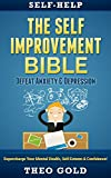 """Self Help: Self Help: The """"Self Improvement"""" Bible: Defeat - Anxiety & Depression, Supercharge Your - Mental Health, Self Esteem & Confidence (Self Help ... Motivation Book 1) (English Edition)"""