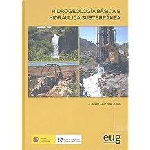 Hidrogeología básica e hidráulica subterránea