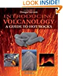 Introducing Volcanology: A Guide to H...
