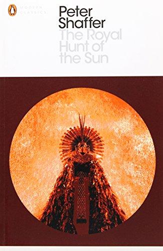 The Royal Hunt of the Sun (Penguin Modern Classics)
