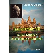 Jayavarman VII, le Roi d'Angkor et son épouse Indradevi