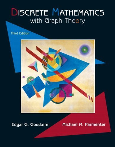 Discrete Mathematics with Graph Theory, 3rd Edition 3rd edition by Goodaire, Edgar G., Parmenter, Michael M. (2005) Paperback