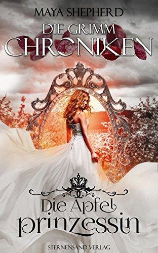 Die Grimm-Chroniken (Band 1): Die Apfelprinzessin