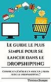 DROPSHIPPING: Le guide le plus SIMPLE pour se lancer dans le DROPSHIPPING en 48 HEURES: Réussir à générer un SMIC en 2 mois avec le DROPSHIPPING ?