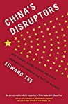 In China's Disruptors, Edward Tse takes an unprecedented inside look at rapidly emerging Chinese entrepreneurs and their game-changing impact on both China and the world.In September 2014, Chinese e-commerce giant Alibaba raised $25 billion in the...