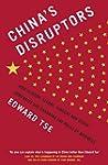 China's Disruptors : How Alibaba, Xia...