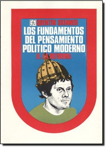 (II) los fundamentos del pensamiento politico moderno (vol. II): la reforma (Politica Y Derecho)