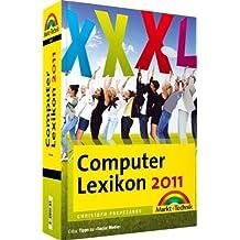 Computer-Lexikon 2011 - Über 1000 Seiten mit Fachbegriffen: Die ganze digitale Welt zum Nachschlagen (Sonstige Bücher M+T)