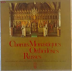 Choeurs Monastiques Orthodoxes Russes