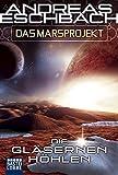 Das Marsprojekt 3: Die gläsernen Höhlen