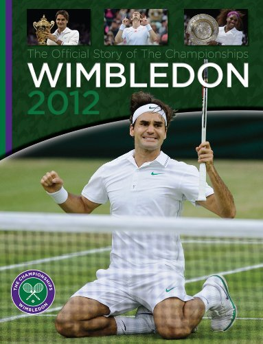 Wimbledon 2012: The Official Story of the Championships (Official Wimbledon Annual) by Neil Harman (2012-10-28)