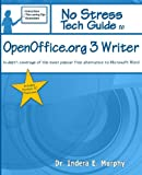 No Stress Tech Guide To OpenOffice.org 3 Writer:: In-depth coverage of the most popular free alternative to Microsoft Word