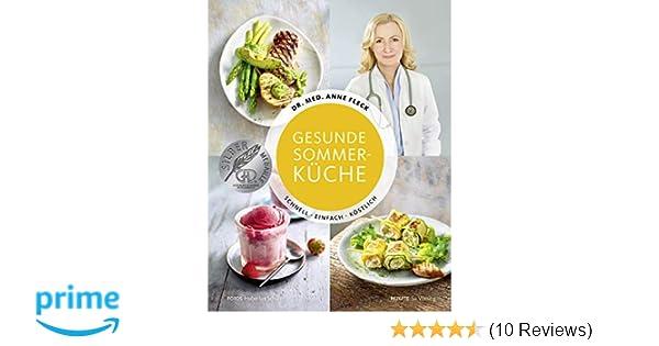 Sommerküche Leicht Und Schnell : Gesunde sommerküche schnell einfach köstlich amazon dr