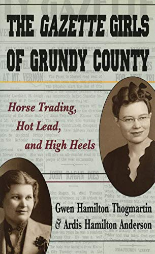 Gazette Girls of Grundy County: Horse Trading, Hot Lead and High Heels High-heel-editor