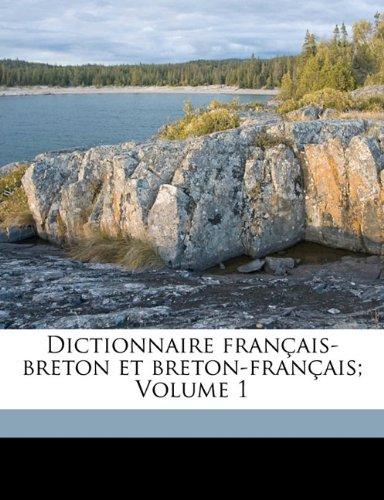 Dictionnaire français-breton et breton-français; Volume 1 par From Nabu Press