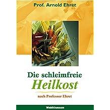 Die schleimfreie Heilkost (Waldthausen Verlag in der Natura Viva Verlags GmbH)