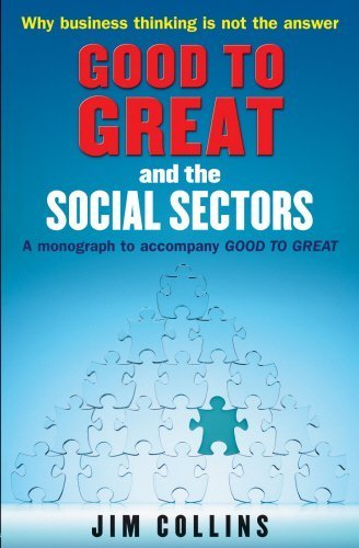 Good to Great and the Social Sectors: A Monograph to Accompany Good to Great by Jim Collins (2006-09-07)