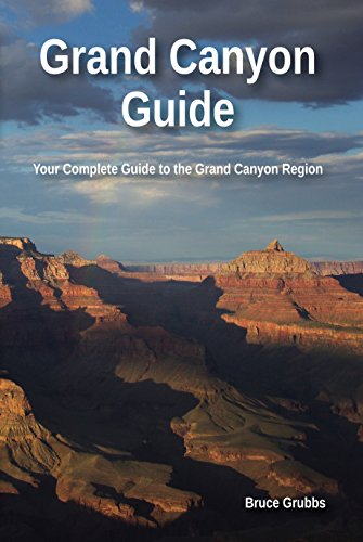 Grand Canyon Guide: Your Complete Guide to the Grand Canyon (English Edition)