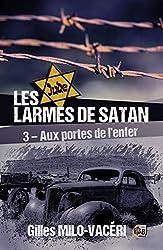 Les larmes de Satan - Tome 3: Aux portes de l'enfer