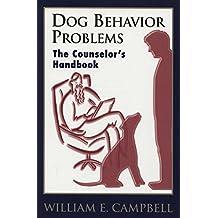 DOG BEHAVIOR PROBLEMS - THE COUNSELOR'S HANDBOOK