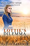 Lottie's Dilemma: Sweet, Clean, Mail Order Bride Western Historical Romance
