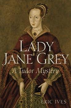 Lady Jane Grey: A Tudor Mystery by [Ives, Eric]