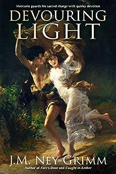 Devouring Light (English Edition) de [Ney-Grimm, J.M.]