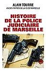 Histoire de la police judiciaire de Marseille par Tourre
