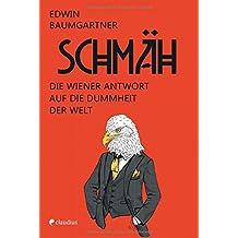 Schmäh: Die Wiener Antwort auf die Dummheit der Welt