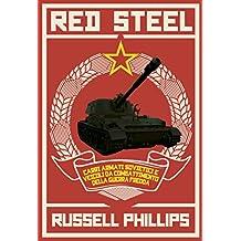 Red Steel: Carri armati sovietici e veicoli da combattimento della guerra fredda (Italian Edition)