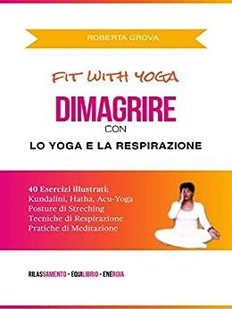 Dimagrire con lo Yoga e la Respirazione di [Grova, Roberta]