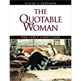 The Quotable Woman: The First 5,000 Years